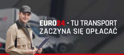 EURO24 – TU TRANSPORT ZACZYNA SIĘ OPŁACAĆ - Euro24